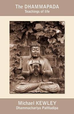 The Dhammapada: Teachings of Life (Paperback)