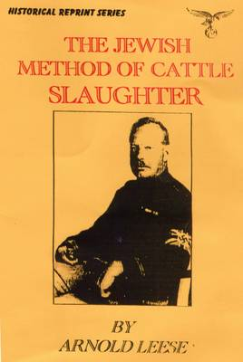 The Jewish Method of Cattle Slaughter: The Legalised Cruelty of Shechita (Paperback)