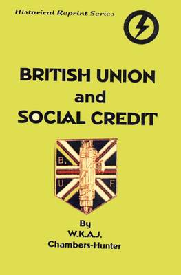 British Union and Social Credit - Historical Reprints (Paperback)