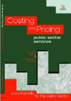 Costing and Pricing Public Sector Services: Essential Skills for the Public Sector - Essential skills for the public sector (Paperback)