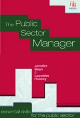The Public Sector Manager: Essential Stalls for the Public Sector - Essential Skills for the Public Sector S. (Paperback)
