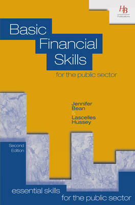 Basic Financial Skills for the Public Sector - Essential skills for the public sector (Paperback)