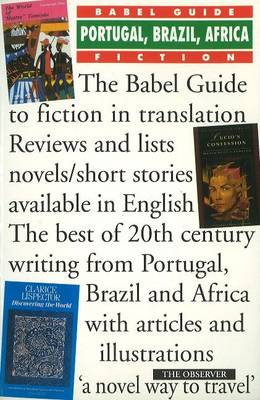 Babel Guide to Portugal, Brazil and Africa Fiction in English Translation: Fiction in Translation - Babel Guides to Literature in English Translation No. 2 (Paperback)