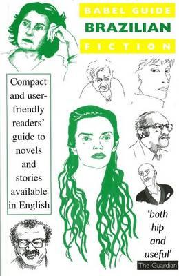Brazilian Fiction in English Translation - Babel Guides to Literature in English Translation (Paperback)