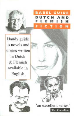 Babel Guide to Dutch and Flemish Fiction: Fiction in Translation (Paperback)