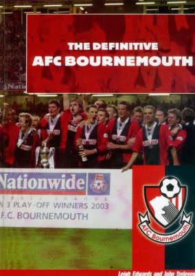 The Definitive AFC Bournemouth (Hardback)