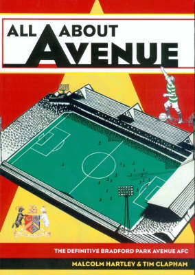 All About Avenue: The Definitive Bradford Park Avenue AFC (Paperback)