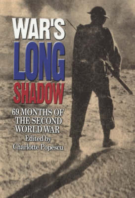 War's Long Shadow: 69 Months of the Second World War (Paperback)