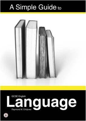 A Simple Guide to GCSE English Language (Paperback)