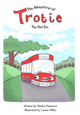 The Adventures of Trotie the Red Bus (Paperback)