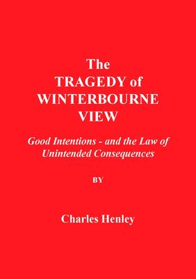 The Tragedy of Winterbourne View: Good Intentions - And the Law of Unintended Consequences (Paperback)