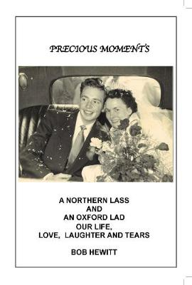 Precious Moments: A Northern lass and an Oxford lad. Our life, love, laughter and tears (Paperback)