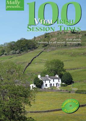 100 Vital Irish Session Tunes - Mally Presents S. (Paperback)