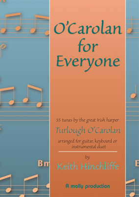 O'Carolan for Everyone: 55 Tunes by the Great Irish Harper Turlough O'Carolan Arranged for Guitar, Keyboard or Instrumental Duet (Paperback)