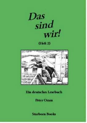 Das Sind Wir!: v.2: Eine Deutsche Leseheft (Paperback)