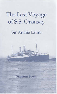 The Last Voyage of S.S. Oronsay: A Questionable Venture (Paperback)