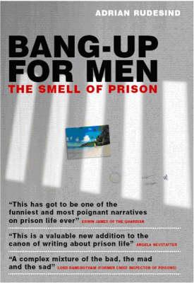 Bang Up for Men: The Smell of Prison (Paperback)