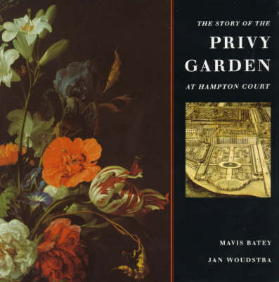 The Story of the Privy Garden at Hampton Court (Paperback)