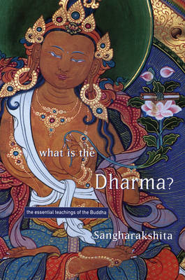 What is the Dharma?: The Essential Teachings of the Buddha (Paperback)
