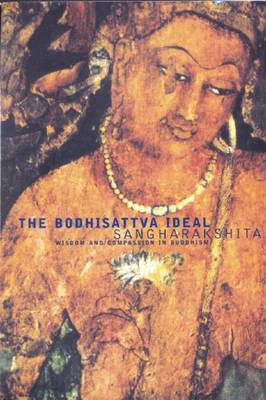 The Bodhisattva Ideal: Wisdom and Compassion in Buddhism (Paperback)