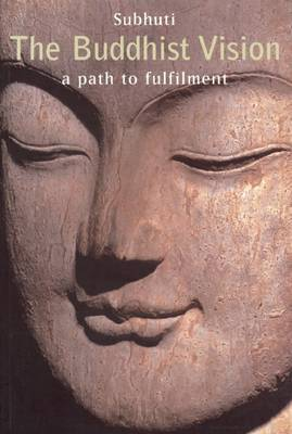 The Buddhist Vision: A Path to Fulfillment (Paperback)