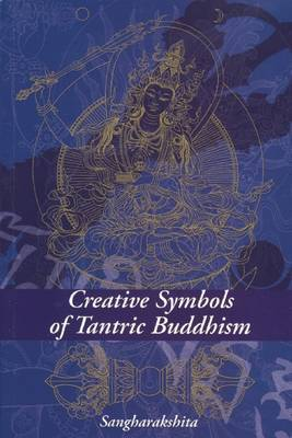 Creative Symbols of Tantric Buddhism (Paperback)
