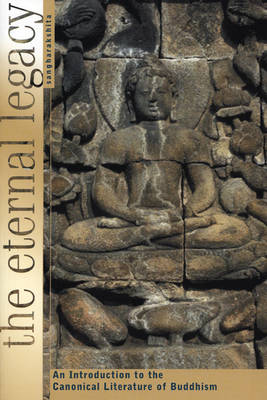 The Eternal Legacy: An Introduction to the Canonical Literature of Buddhism (Paperback)