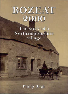 Bozeat 2000: The Story of a Northamptonshire Village (Paperback)