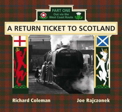 A Return Ticket to Scotland: Out Via the West Coast Route Part 1 (Hardback)