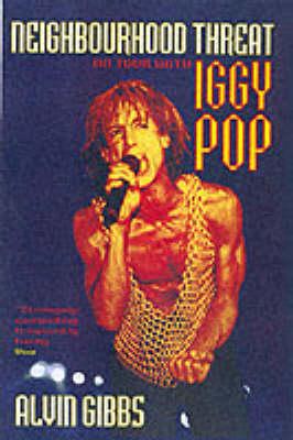 "Neighbourhood Threat: On Tour with ""Iggy Pop"" (Paperback)"