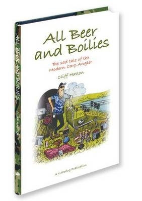 All Beer and Boilies (Hardback)
