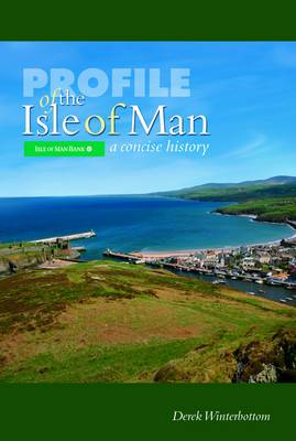 Profile of the Isle of Man: A Concise History (Hardback)