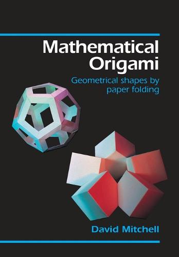 Mathematical Origami: Geometrical Shapes by Paper Folding (Paperback)