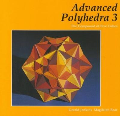 Advanced Polyhedra 3: The Compound of Five Cubes (Paperback)