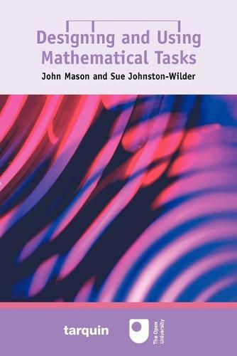 Designing and Using Mathematical Tasks (Paperback)