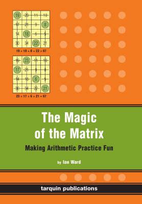 The Magic of the Matrix: Practise Arithmetic While Having Fun! (Paperback)