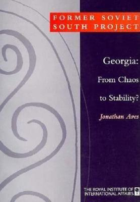 Georgia: From Chaos to Stability? - Former Soviet South Series Papers (Paperback)