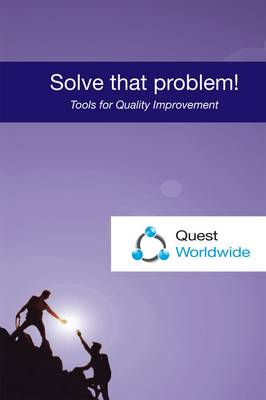 Solve That Problem!: Tools for Quality Improvement (Paperback)