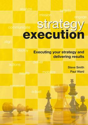 Strategy Execution: United States Version: Executing Your Strategy and Delivering Results (Paperback)