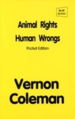 Animal Rights, Human Wrongs: Pocket Edition (Paperback)