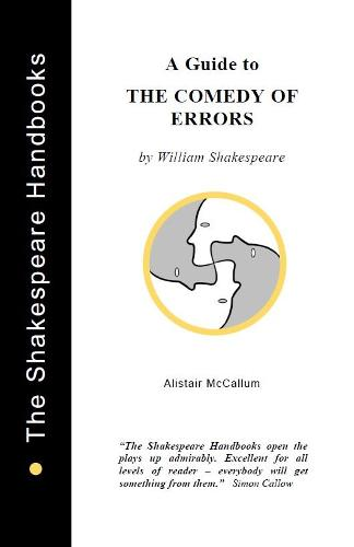 A Guide to The Comedy of Errors - The Shakespeare Handbooks 16 (Paperback)
