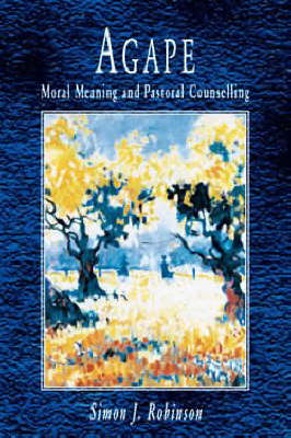 Agape, Moral Meaning and Pastoral Counselling (Paperback)