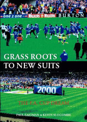 Grass Roots to New Suits: The F.A. Cup Dream (Paperback)