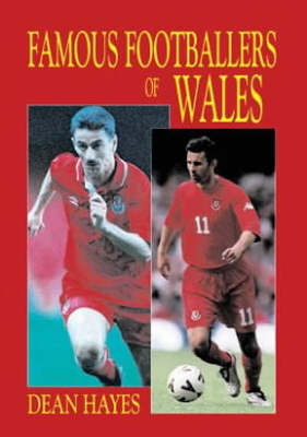Famous Footballers of Wales (Paperback)