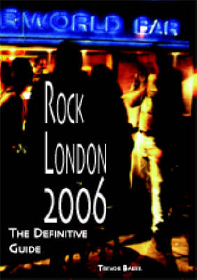 Rock London 2006: The Definitive Guide (Paperback)