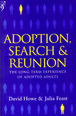 Adoption, Search and Reunion: The Long Term Experience of Adopted Adults (Paperback)