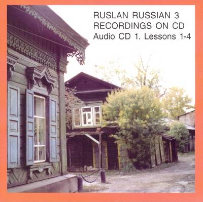 Ruslan Russian 3: Lessons 1 - 4: A Communicative Russian Course (CD-Audio)