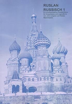 Ruslan Russisch 1: Ein Kommunikativer Russischkurs (Paperback)