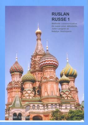 Ruslan Russe 1: Une Methode Communicative De Russe Pour Adultes Et Etudiants De Niveaux Debutants (Paperback)