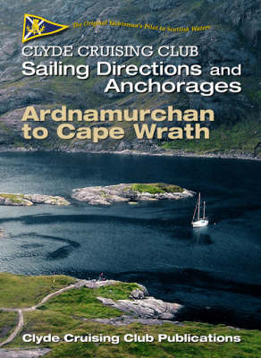 Clyde Cruising Club Sailing Directions and Anchorages: Ardnamurchan to Cape Wrath Pt. 3 (Spiral bound)